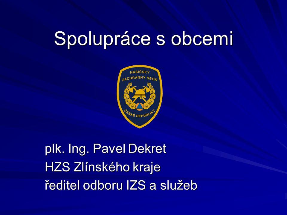plk. Ing. Pavel Dekret HZS Zlínského kraje ředitel odboru IZS a služeb