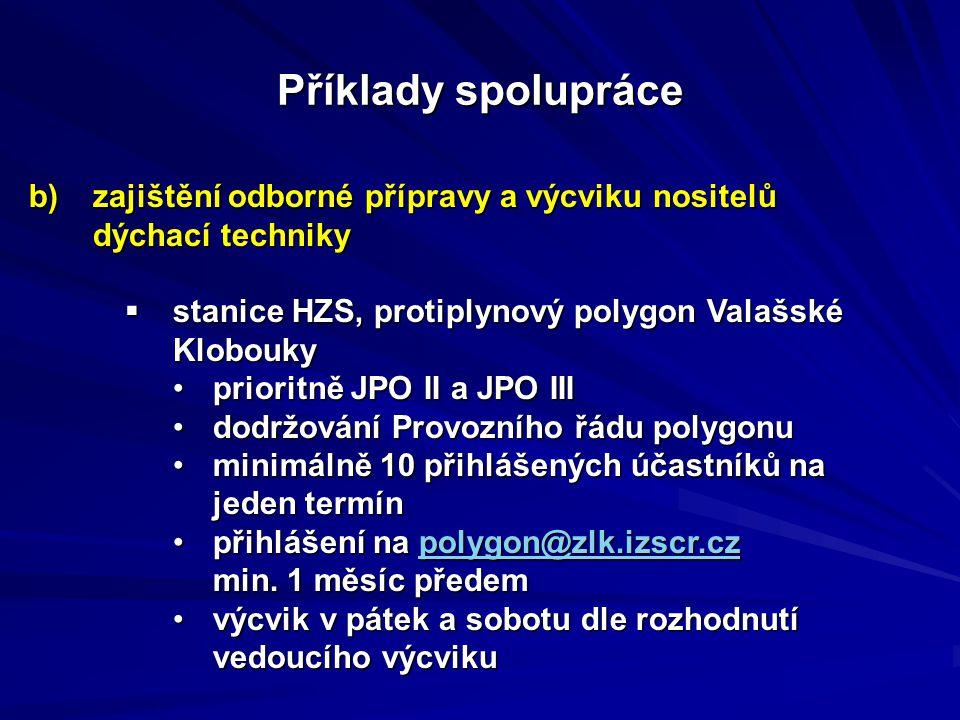 Příklady spolupráce zajištění odborné přípravy a výcviku nositelů dýchací techniky. stanice HZS, protiplynový polygon Valašské Klobouky.