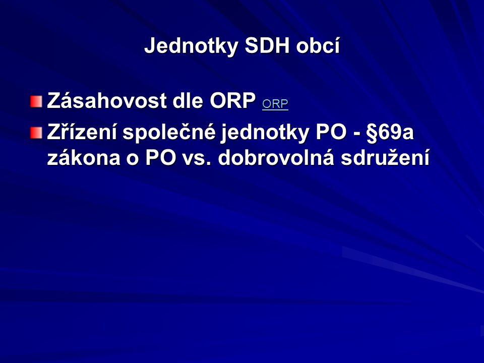 Jednotky SDH obcí Zásahovost dle ORP ORP. Zřízení společné jednotky PO - §69a zákona o PO vs.