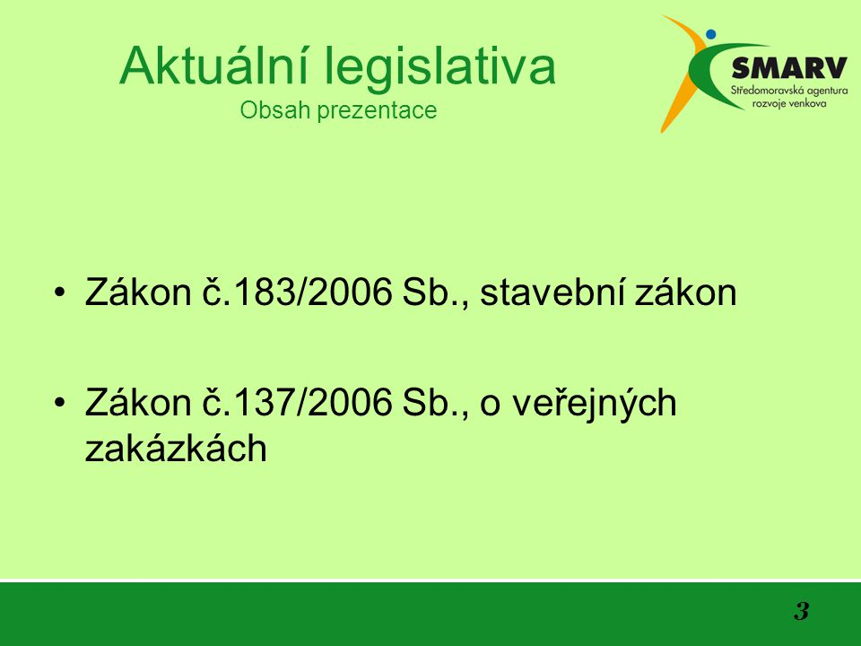 Aktuální legislativa Obsah prezentace