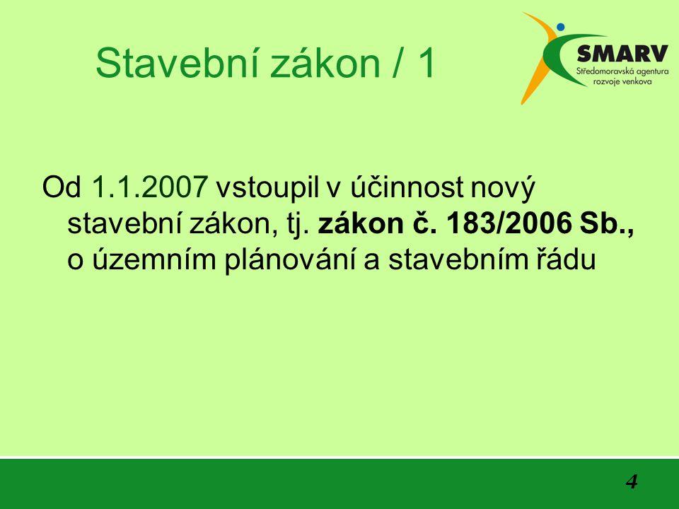 Stavební zákon / 1 Od 1.1.2007 vstoupil v účinnost nový stavební zákon, tj.