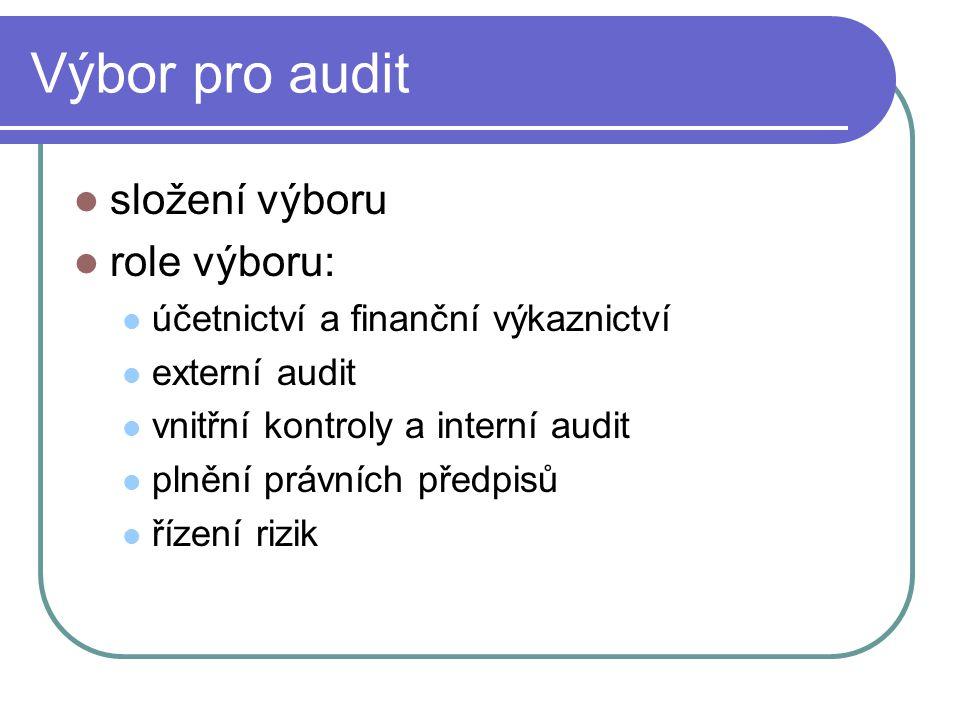 Výbor pro audit složení výboru role výboru: