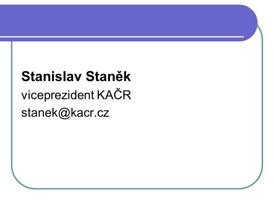 Stanislav Staněk viceprezident KAČR stanek@kacr.cz
