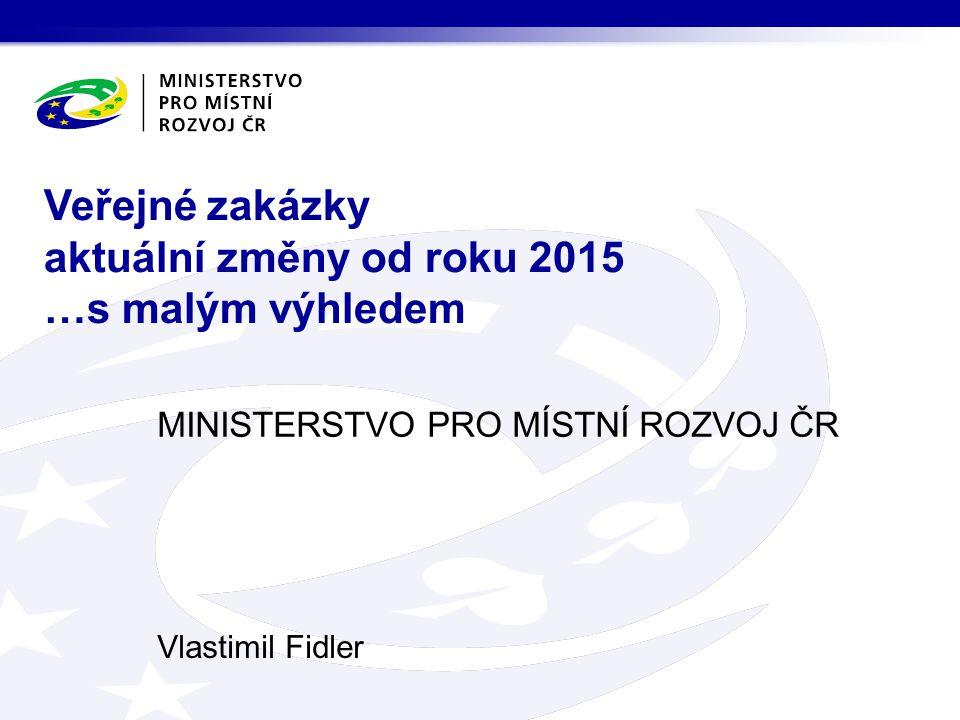 Veřejné zakázky aktuální změny od roku 2015 …s malým výhledem