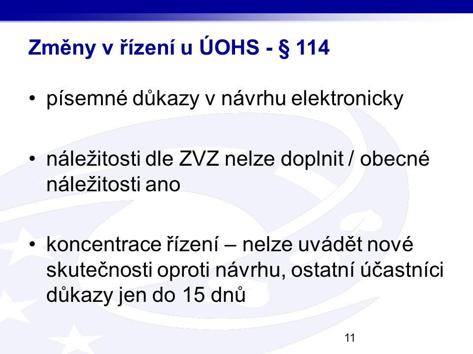 Změny v řízení u ÚOHS - § 114 písemné důkazy v návrhu elektronicky. náležitosti dle ZVZ nelze doplnit / obecné náležitosti ano.