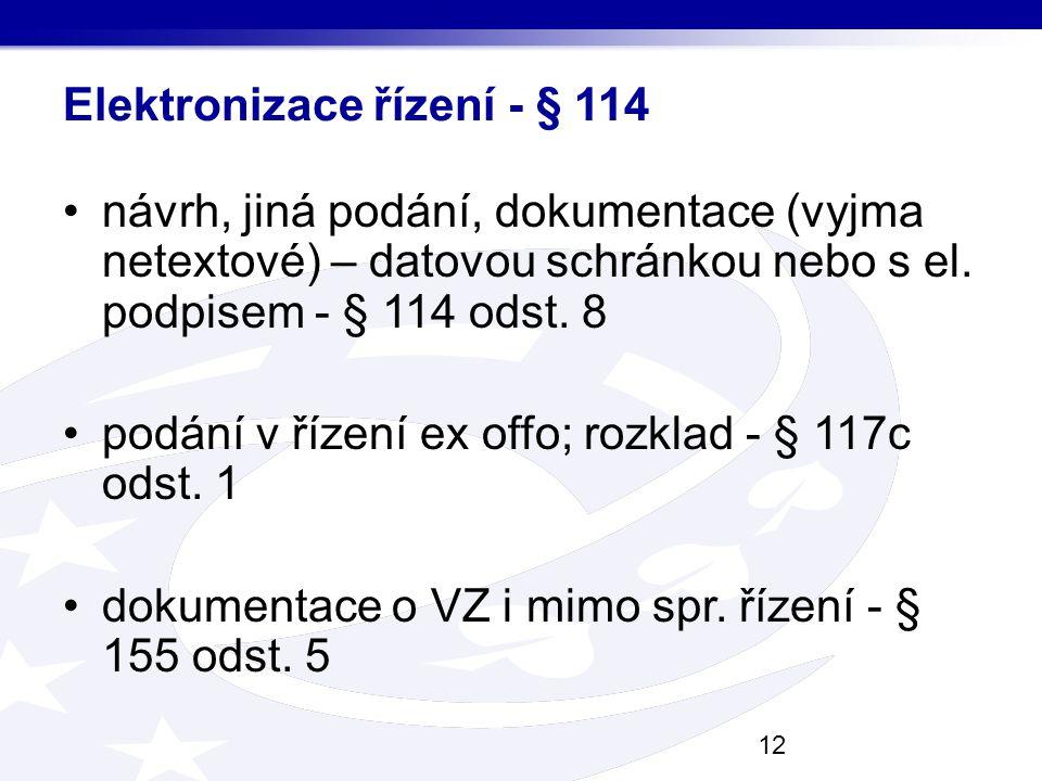 Elektronizace řízení - § 114