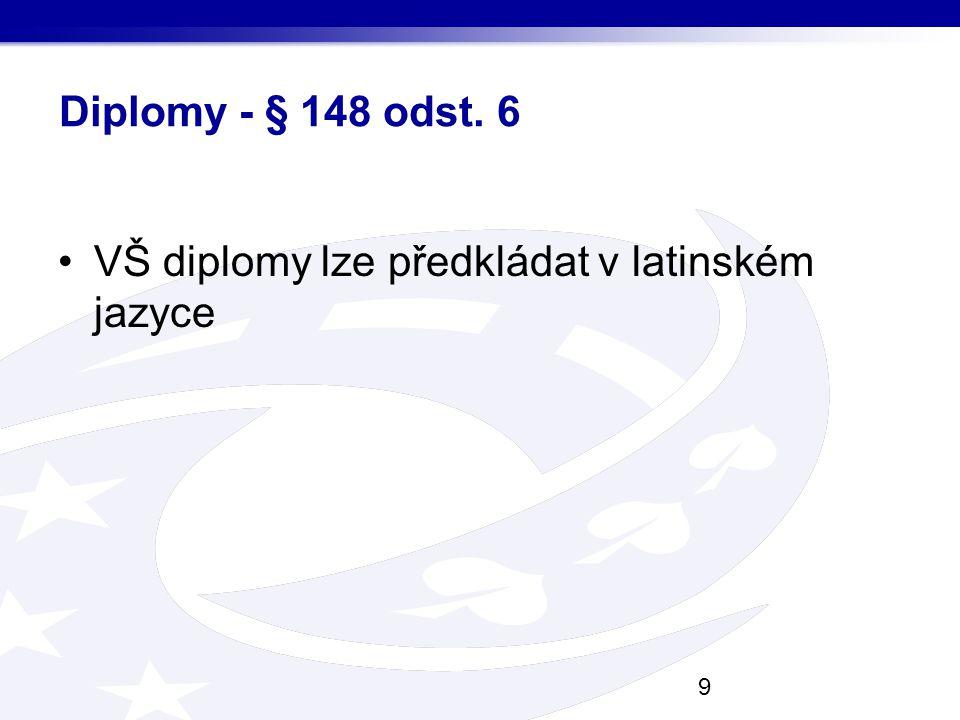 Diplomy - § 148 odst. 6 VŠ diplomy lze předkládat v latinském jazyce