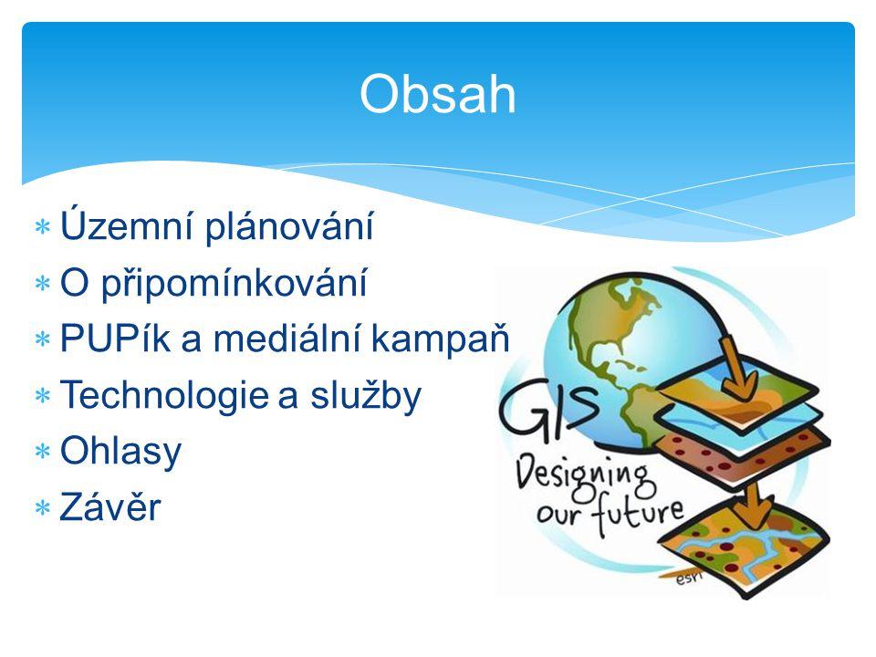 Obsah Územní plánování O připomínkování PUPík a mediální kampaň