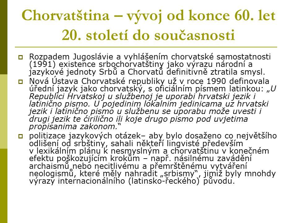 Chorvatština – vývoj od konce 60. let 20. století do současnosti