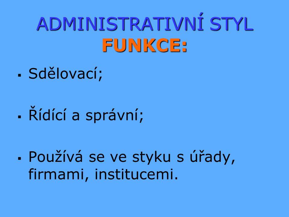 ADMINISTRATIVNÍ STYL FUNKCE: