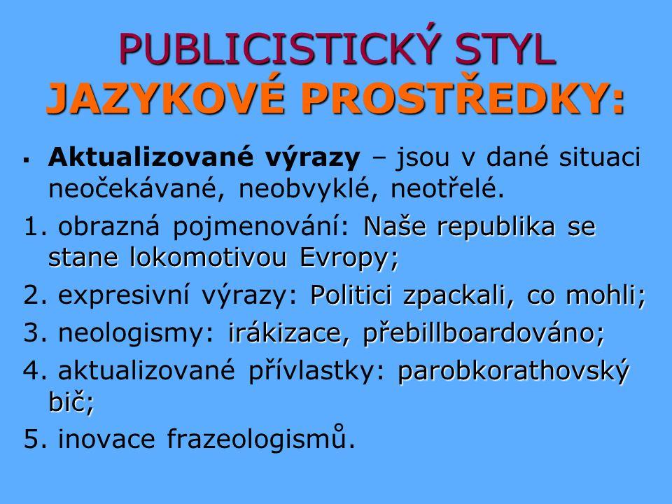PUBLICISTICKÝ STYL JAZYKOVÉ PROSTŘEDKY:
