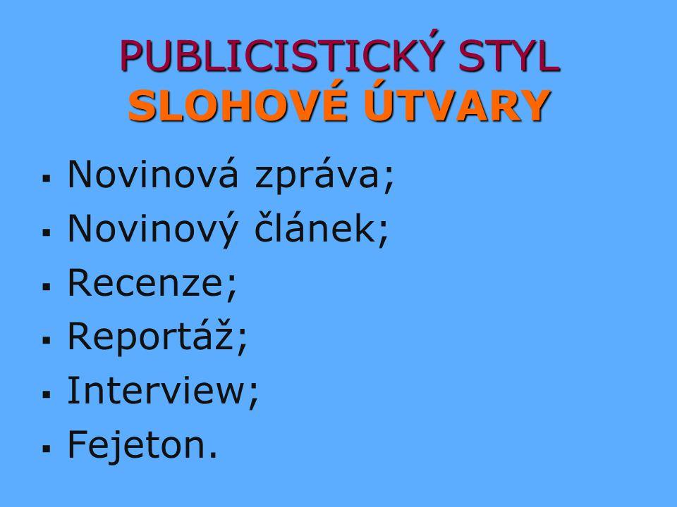 PUBLICISTICKÝ STYL SLOHOVÉ ÚTVARY