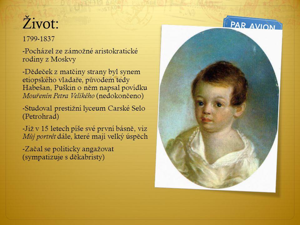 Život: 1799-1837 Pocházel ze zámožné aristokratické rodiny z Moskvy