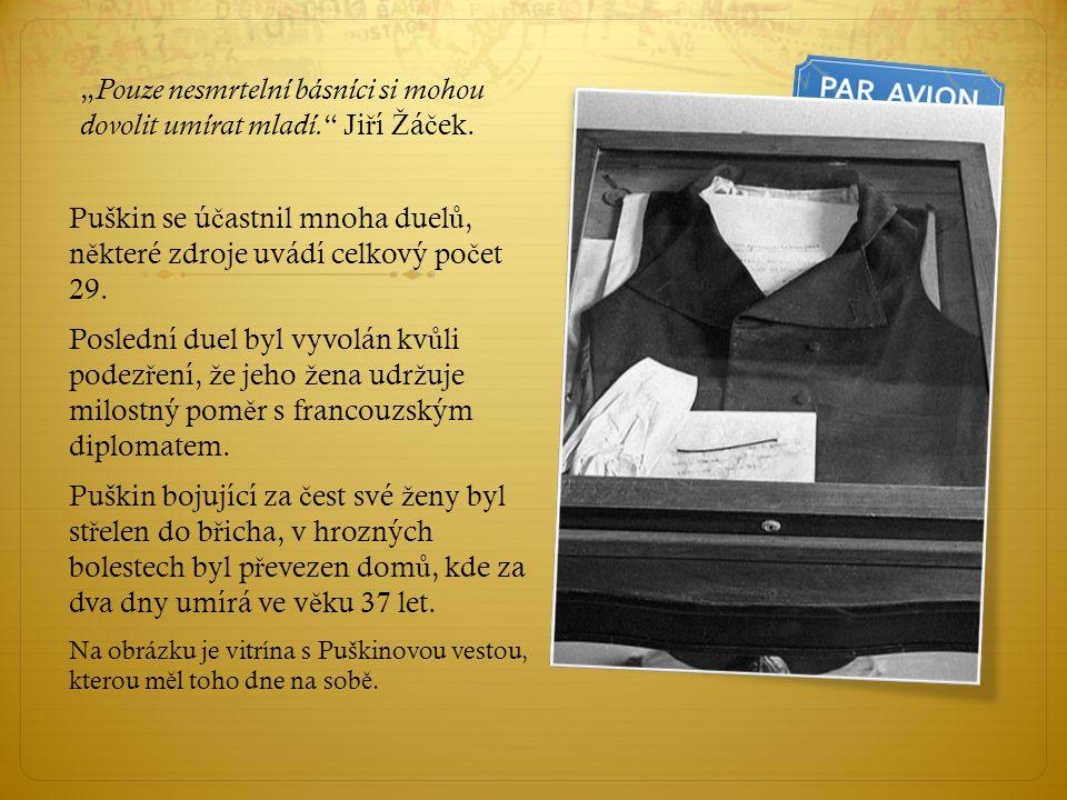 """""""Pouze nesmrtelní básníci si mohou dovolit umírat mladí. Jiří Žáček."""