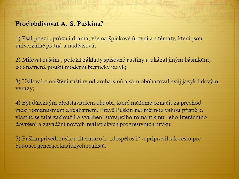 Proč obdivovat A. S. Puškina