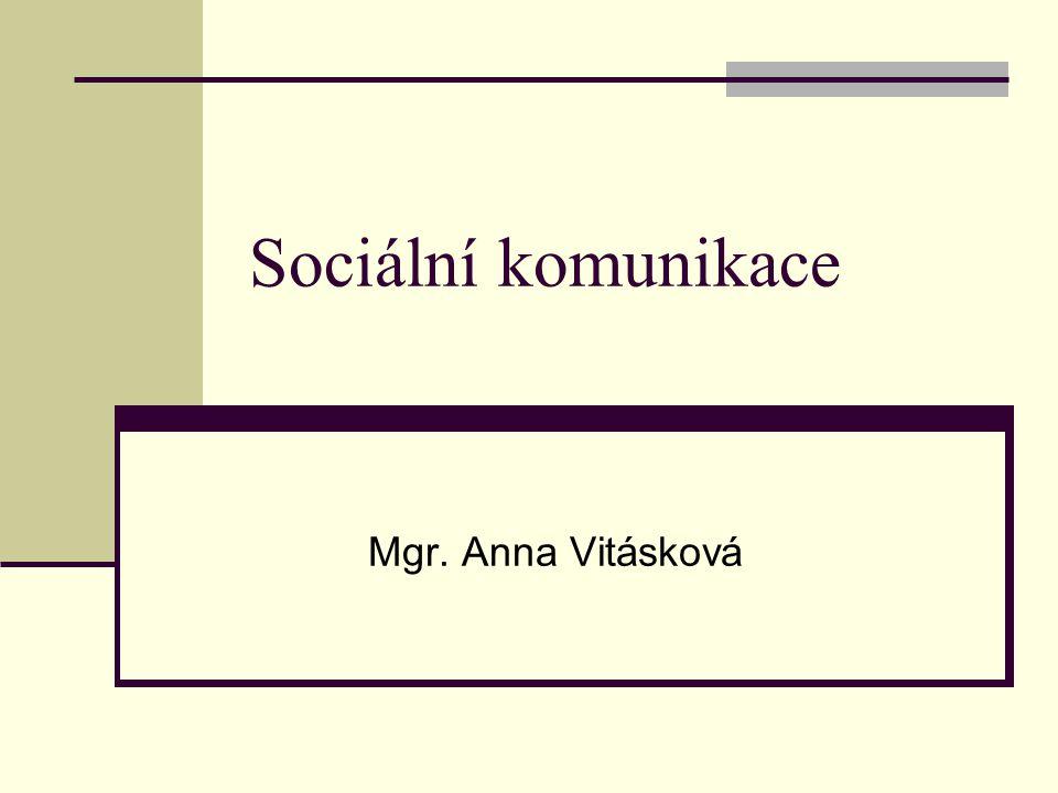 Sociální komunikace Mgr. Anna Vitásková