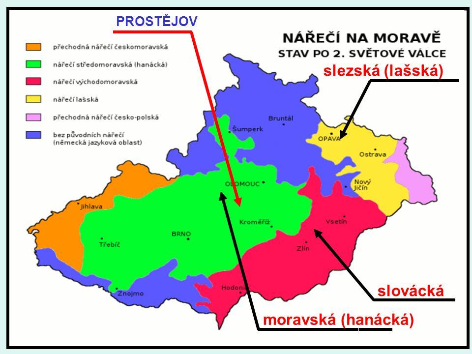 PROSTĚJOV slezská (lašská) slovácká moravská (hanácká)