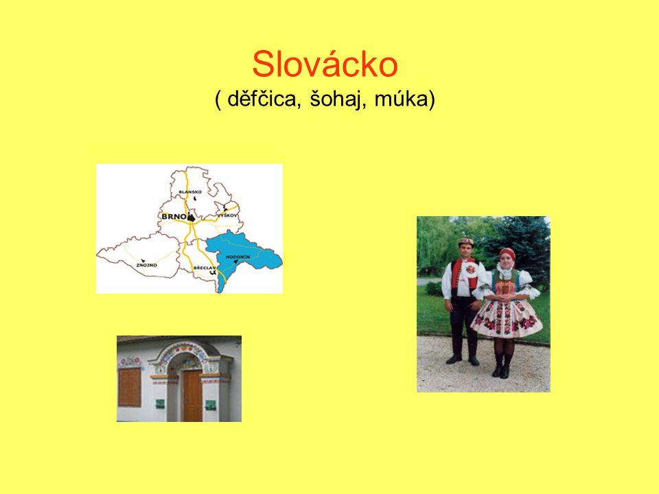 Slovácko ( děfčica, šohaj, múka)