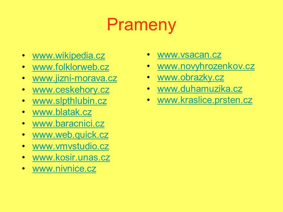 Prameny www.wikipedia.cz www.vsacan.cz www.folklorweb.cz