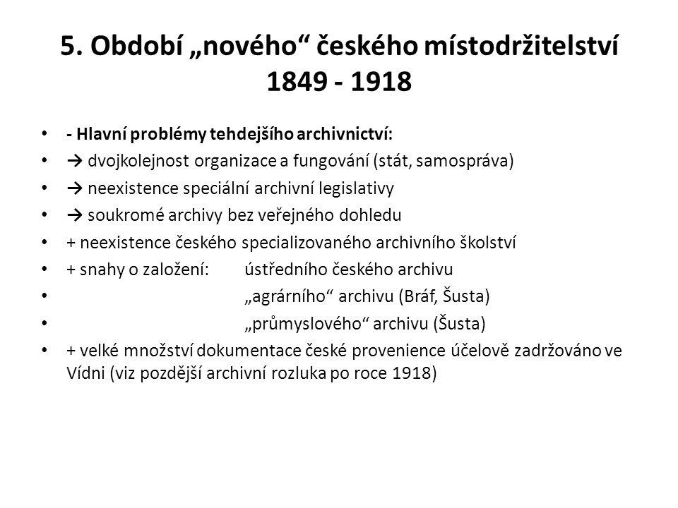 """5. Období """"nového českého místodržitelství 1849 - 1918"""