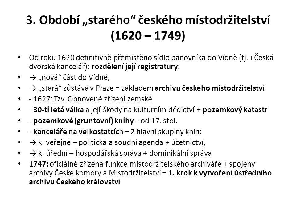 """3. Období """"starého českého místodržitelství (1620 – 1749)"""