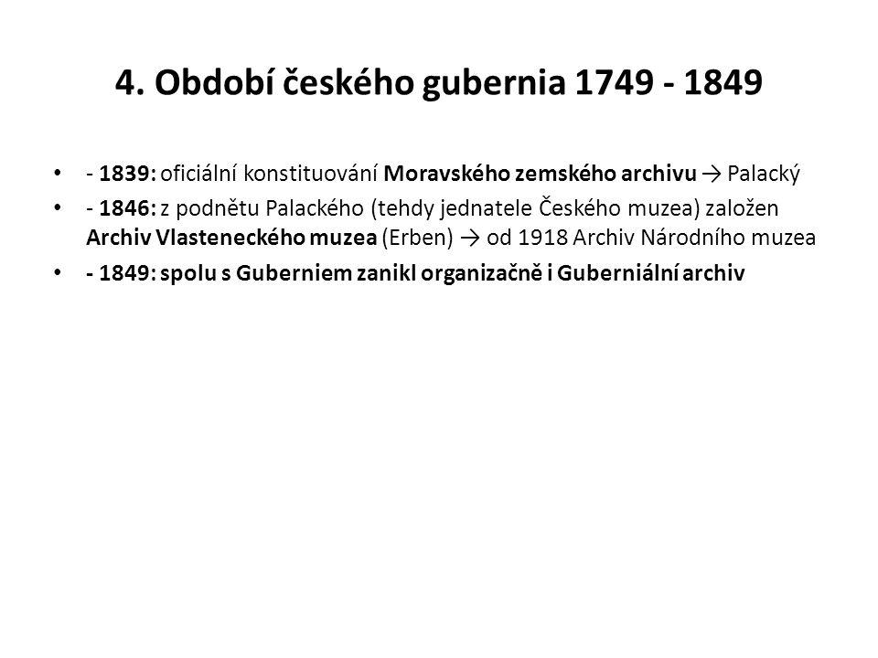 4. Období českého gubernia 1749 - 1849