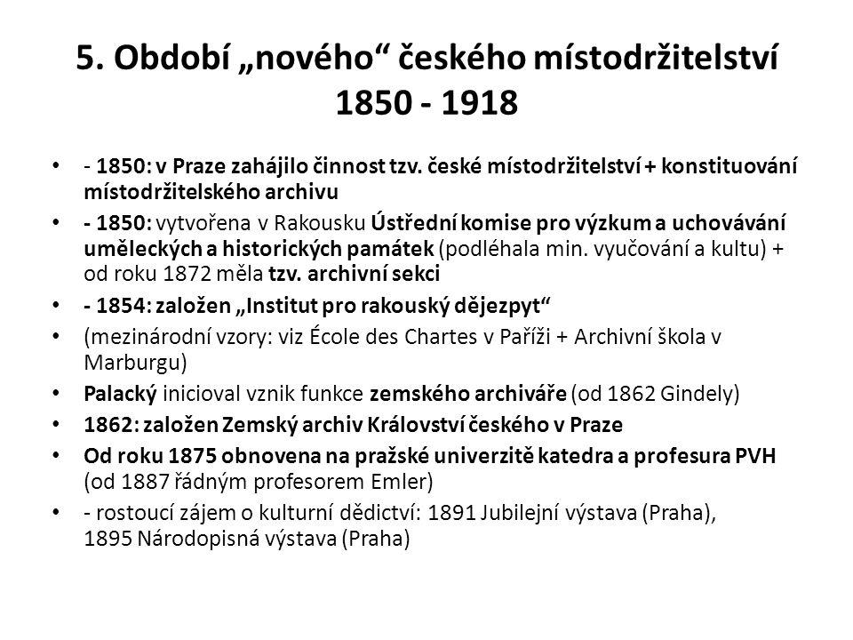 """5. Období """"nového českého místodržitelství 1850 - 1918"""