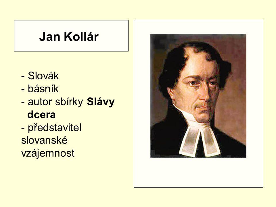 Jan Kollár - Slovák básník - autor sbírky Slávy dcera