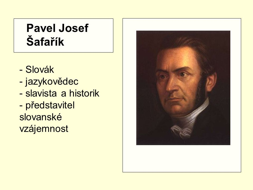 Pavel Josef Šafařík - Slovák jazykovědec - slavista a historik