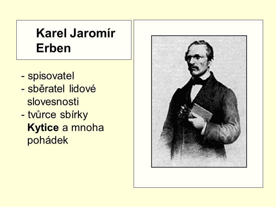 Karel Jaromír Erben - spisovatel sběratel lidové slovesnosti