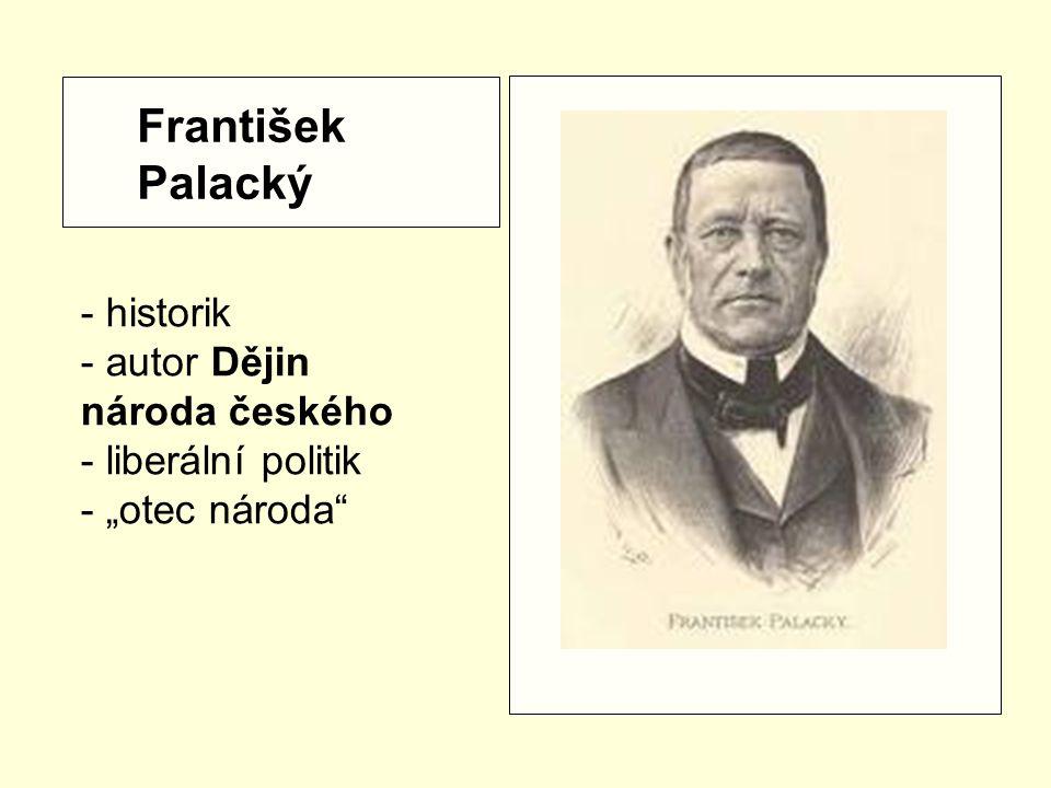 František Palacký - historik autor Dějin národa českého