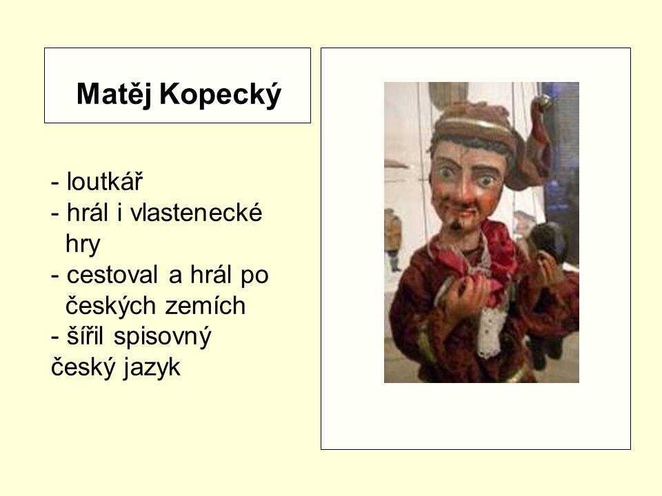 Matěj Kopecký - loutkář hrál i vlastenecké hry cestoval a hrál po