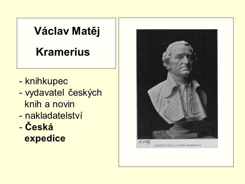 Václav Matěj Kramerius - knihkupec vydavatel českých knih a novin