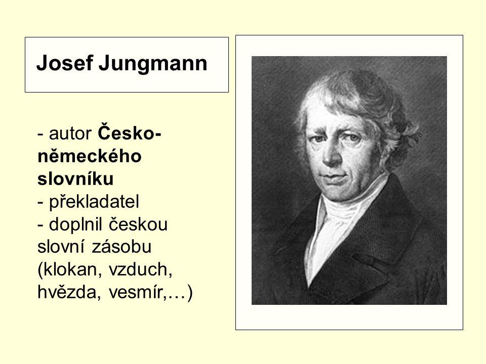 Josef Jungmann autor Česko-německého slovníku překladatel