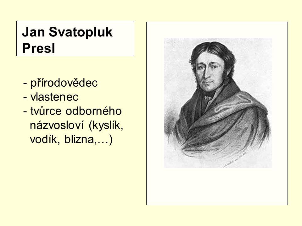 Jan Svatopluk Presl - přírodovědec - vlastenec tvůrce odborného