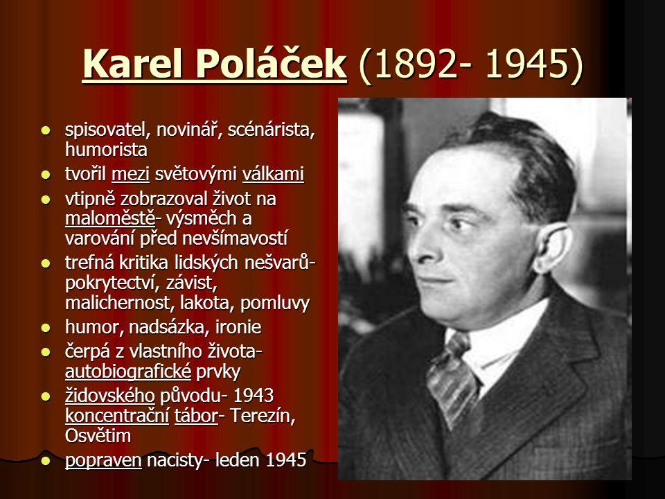 Karel Poláček (1892- 1945) spisovatel, novinář, scénárista, humorista