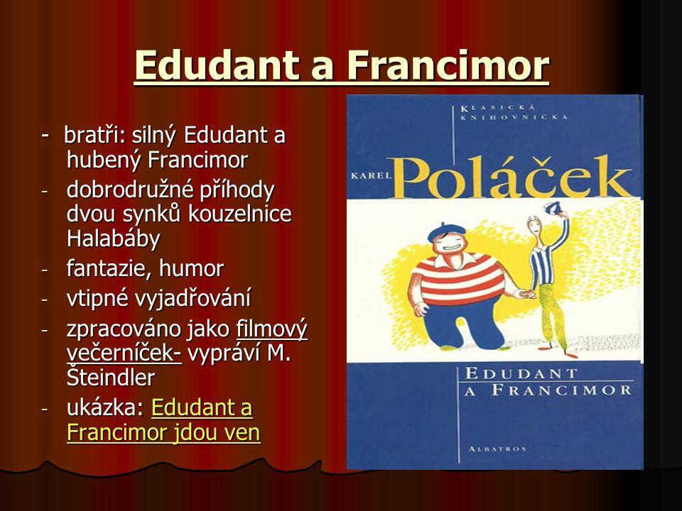 Edudant a Francimor - bratři: silný Edudant a hubený Francimor