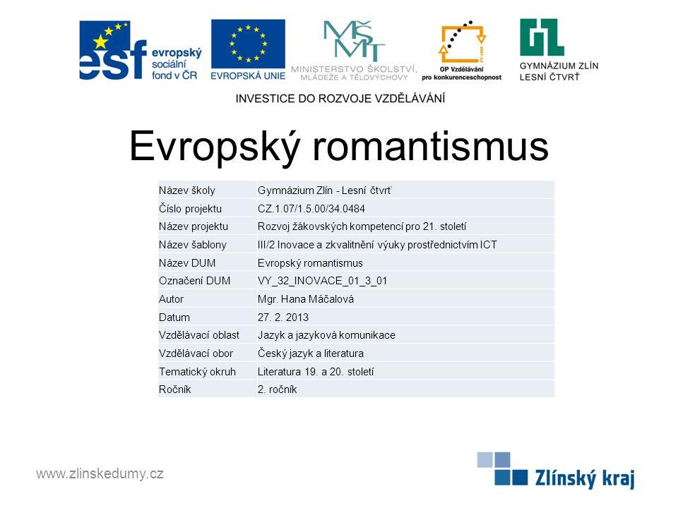 Evropský romantismus www.zlinskedumy.cz Název školy