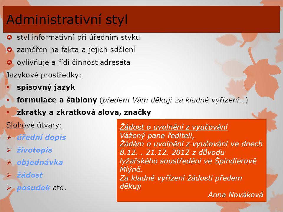 Administrativní styl styl informativní při úředním styku