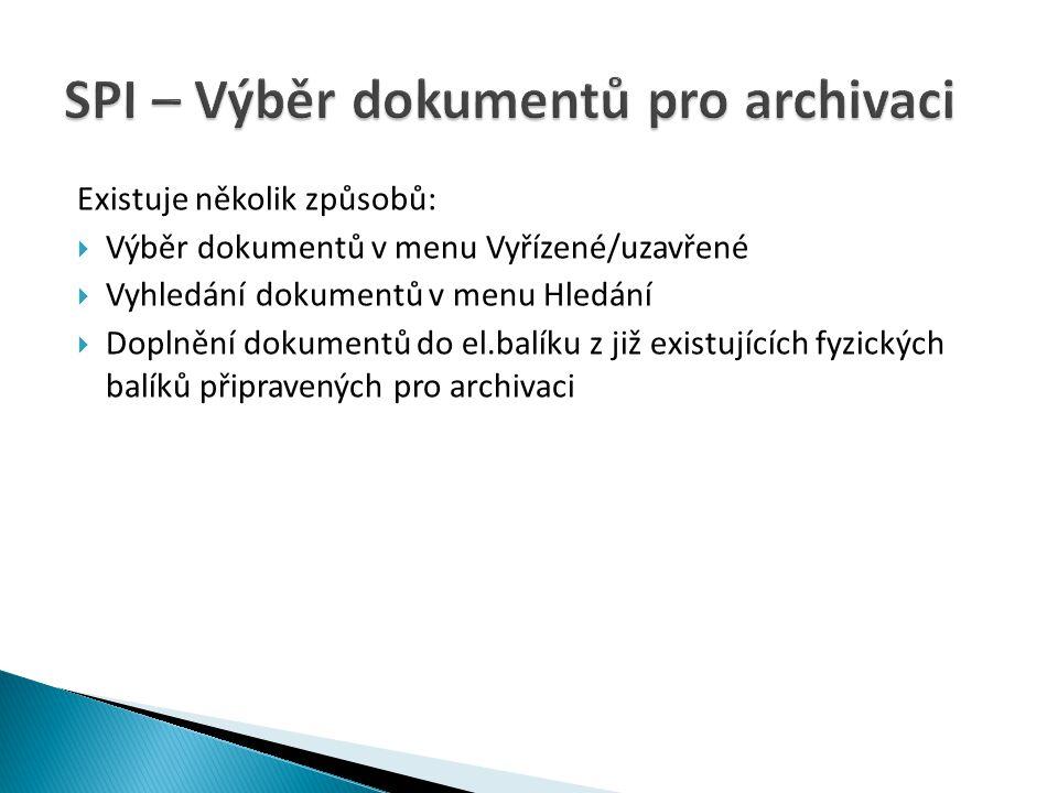 SPI – Výběr dokumentů pro archivaci