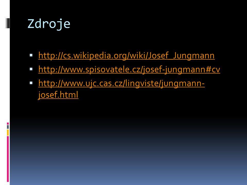 Zdroje http://cs.wikipedia.org/wiki/Josef_Jungmann