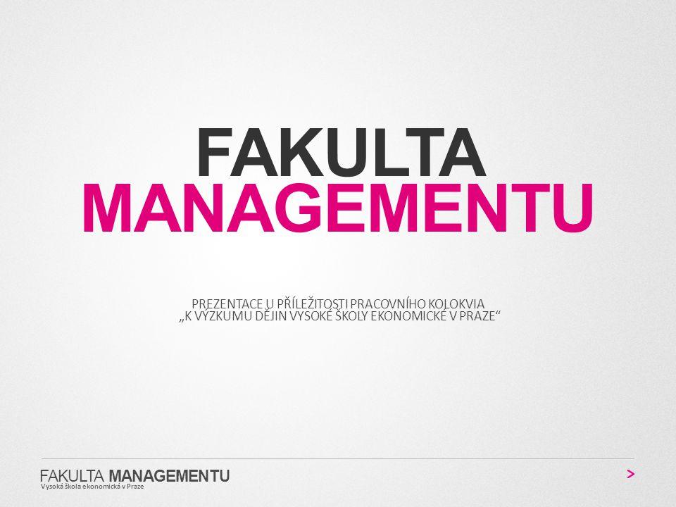 Fakulta managementu Fakulta Managementu