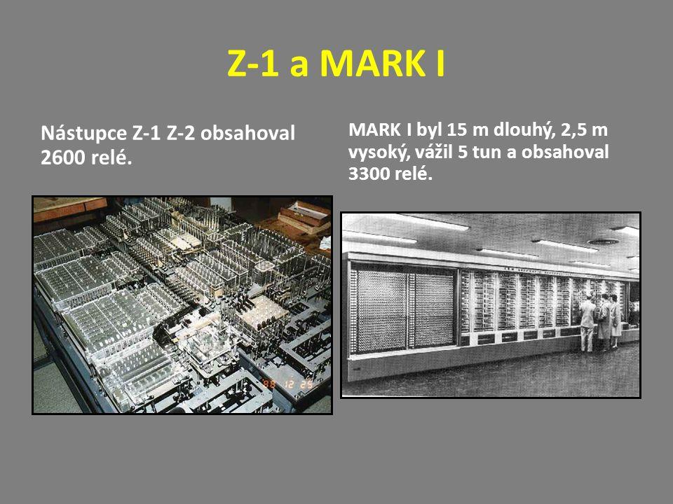 Z-1 a MARK I Nástupce Z-1 Z-2 obsahoval 2600 relé.