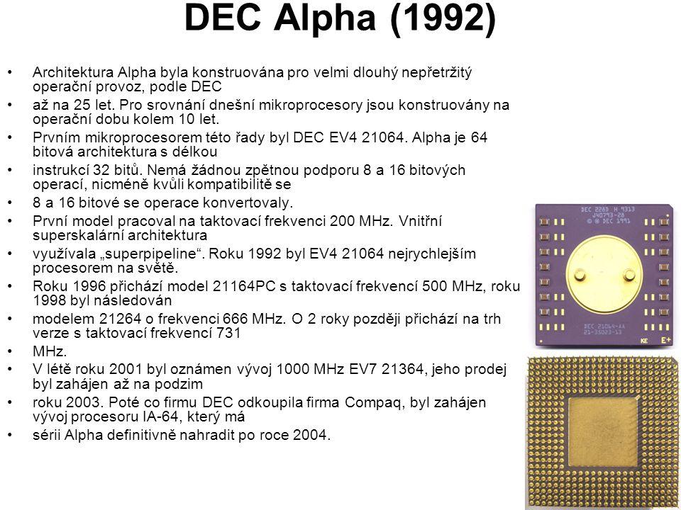 DEC Alpha (1992) Architektura Alpha byla konstruována pro velmi dlouhý nepřetržitý operační provoz, podle DEC.