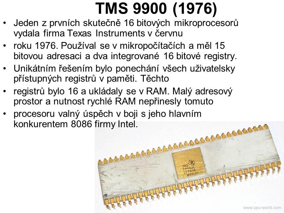 TMS 9900 (1976) Jeden z prvních skutečně 16 bitových mikroprocesorů vydala firma Texas Instruments v červnu.