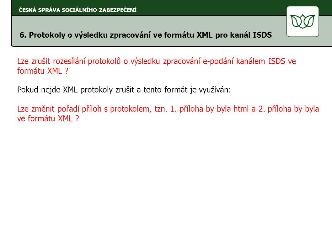 Pokud nejde XML protokoly zrušit a tento formát je využíván:
