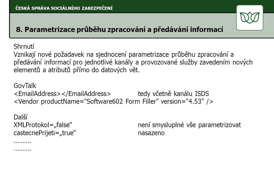 8. Parametrizace průběhu zpracování a předávání informací