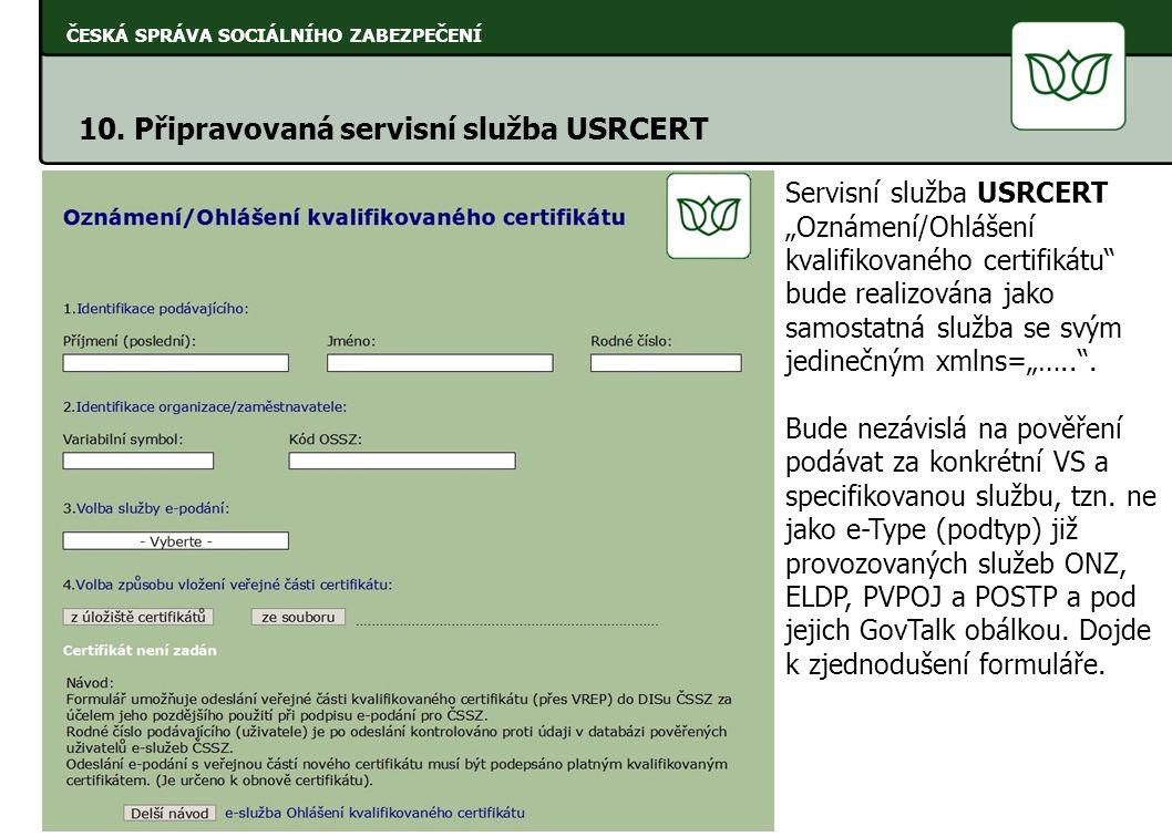 10. Připravovaná servisní služba USRCERT