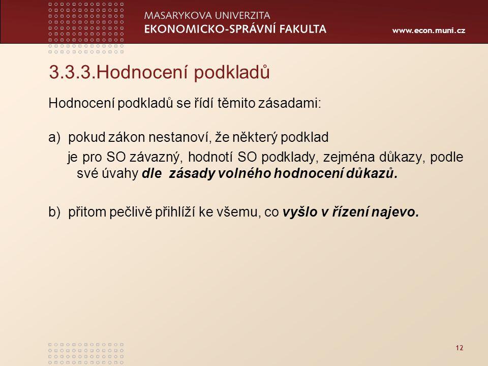 3.3.3.Hodnocení podkladů Hodnocení podkladů se řídí těmito zásadami: