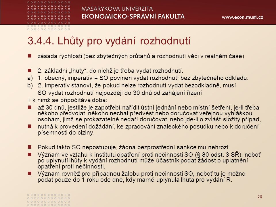 3.4.4. Lhůty pro vydání rozhodnutí